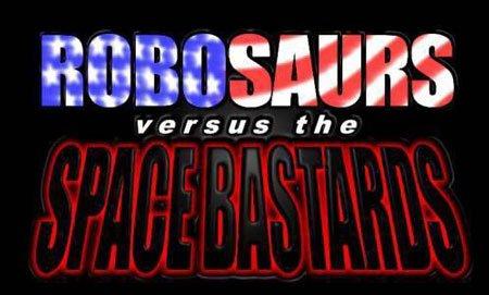 Robosaurs Versus: The Space Bastards