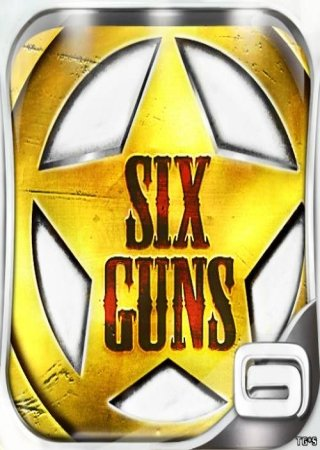 Six-Guns v.1.0.0 + DLC