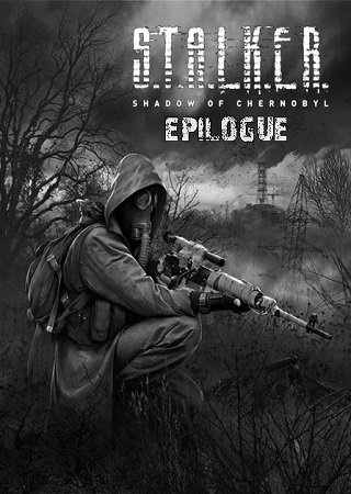 S.T.A.L.K.E.R.: Shadow of Chernobyl - EPILOGUE