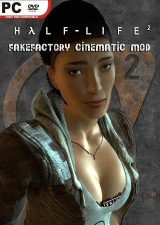 Half-Life 2: FakeFactory Cinematic Mod