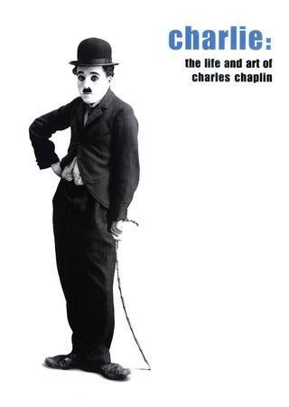 Чарли. Жизнь и искусство Чарльза Чаплина