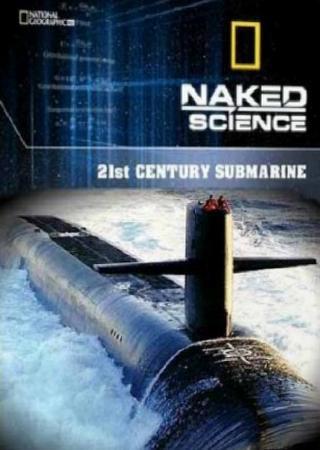 National Geographic. С точки зрения науки. Субмарины 21 века