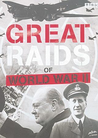 BBC: Великие рейды Второй Мировой Войны