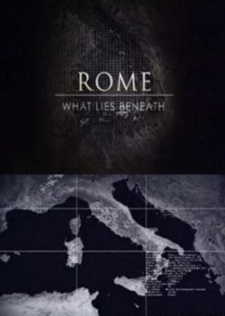 Рим. Тайны, скрытые под землей