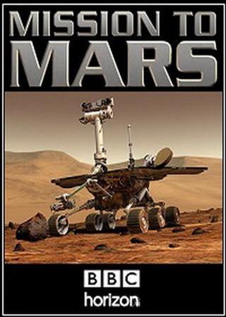 BBC Horizon. Миссия на Марс