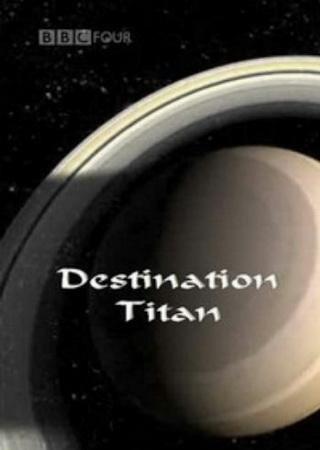 BBC: Место назначения - Титан
