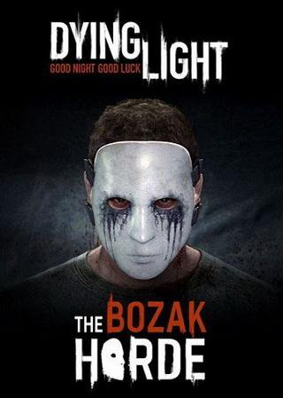 Dying Light: The Bozak Horde