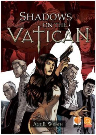 Shadows on the Vatican Act II: Wrath