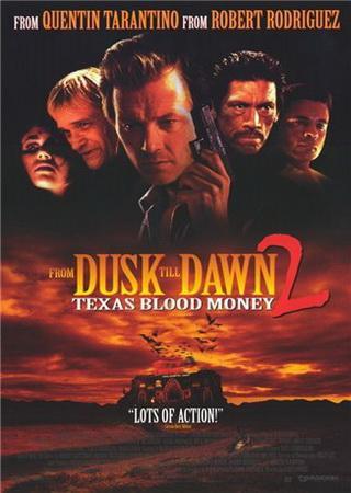 От заката до рассвета 2: Кровавые деньги из Техаса
